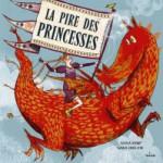 Lecture :  La pire des princesses, Anna Kemp et Sara Ogilvie