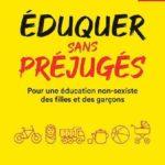 « Eduquer sans préjugés », un livre-guide à lire absolument !